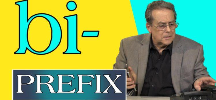 The bi- prefix