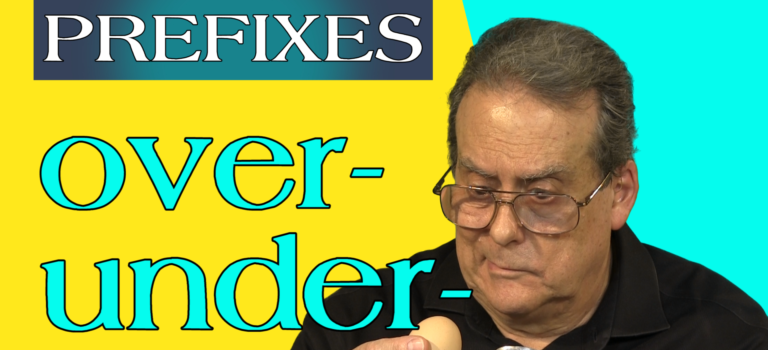 Under and Over – prefixes to expand your vocabulary