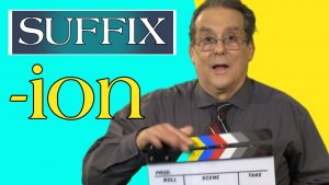The suffix -ion (-tion, -sion)